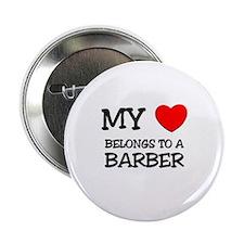 """My Heart Belongs To A BARBER 2.25"""" Button"""