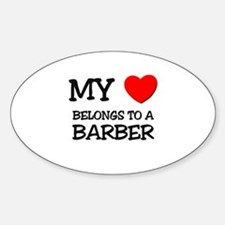 My Heart Belongs To A BARBER Oval Decal
