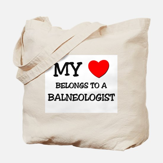 My Heart Belongs To A BALNEOLOGIST Tote Bag