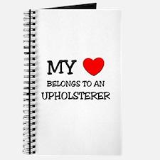 My Heart Belongs To An UPHOLSTERER Journal