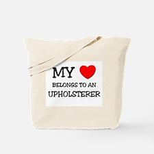 My Heart Belongs To An UPHOLSTERER Tote Bag