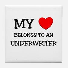 My Heart Belongs To An UNDERWRITER Tile Coaster
