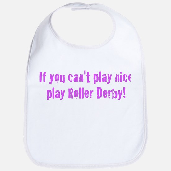 If you can't play nice Bib