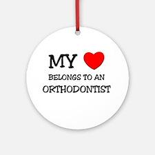 My Heart Belongs To An ORTHODONTIST Ornament (Roun