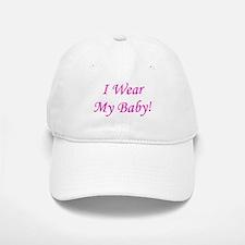 I Wear My Baby - Multiple Col Baseball Baseball Cap