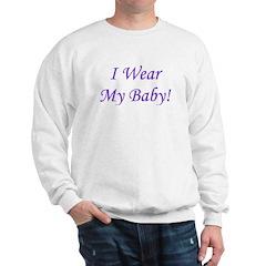 I Wear My Baby - Multiple Col Sweatshirt