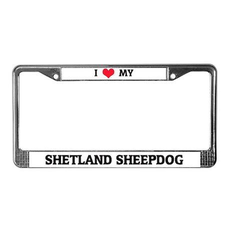 I Love My Shetland Sheepdog License Plate Frame