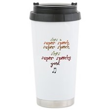 SUPER SPEECHY Travel Coffee Mug