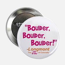"""Boulder, Boulder, Boulder! 2.25"""" Button"""