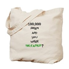 You Were The Fastest? Tote Bag