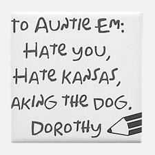 Dear Auntie Em Tile Coaster