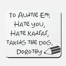 Dear Auntie Em Mousepad