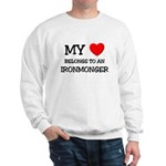 My Heart Belongs To An IRONMONGER Sweatshirt