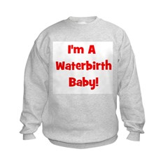 Waterbirth Baby! - Multiple C Sweatshirt