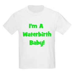 Waterbirth Baby! - Multiple C Kids T-Shirt