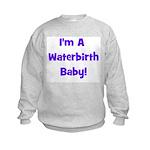 Waterbirth Baby! - Multiple C Kids Sweatshirt
