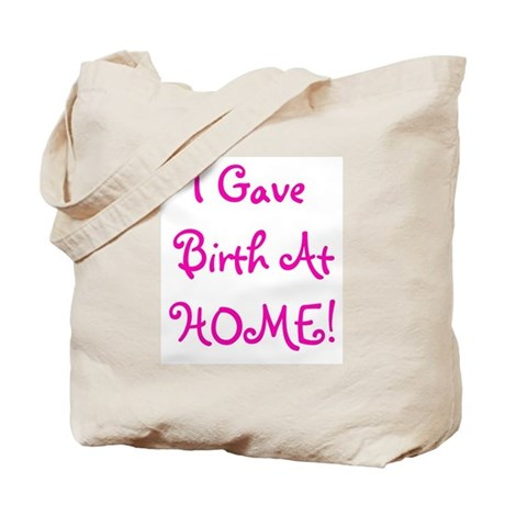 I Gave Birth At Home! - Multi Tote Bag