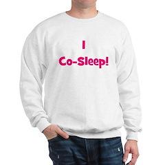 I Co-Sleep! - Multiple Color Sweatshirt