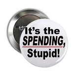 "2.25"" It's SPENDING, Stupid! Button"