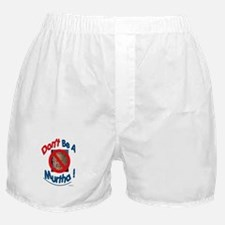 """Don't Be A Murtha"" Boxer Shorts"