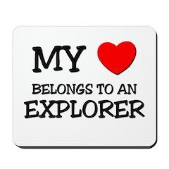 My Heart Belongs To An EXPLORER Mousepad