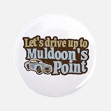 "Muldoon's Point 3.5"" Button"