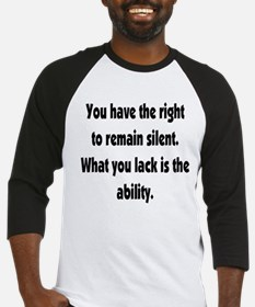 The right to remain silent Baseball Jersey