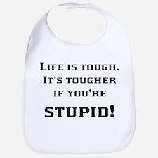 Life is tough Bib