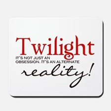 Twilight its not just an... Mousepad