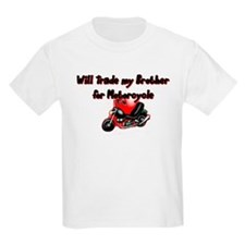 WILL TRADE BROTHER FOR MOTORC T-Shirt