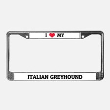 I Love My Italian Greyhound License Plate Frame