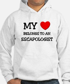 My Heart Belongs To An ESCAPOLOGIST Hoodie