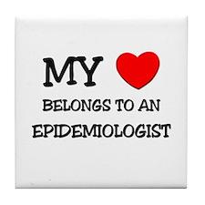 My Heart Belongs To An EPIDEMIOLOGIST Tile Coaster