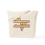Someone Say Ahnentafel? Tote Bag