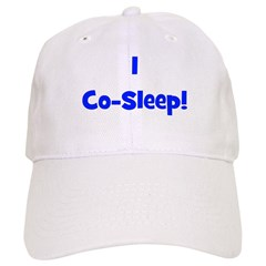 I Co-Sleep! - Multiple Color Baseball Cap