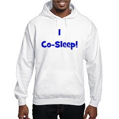 I Co-Sleep! - Multiple Color Hoodie