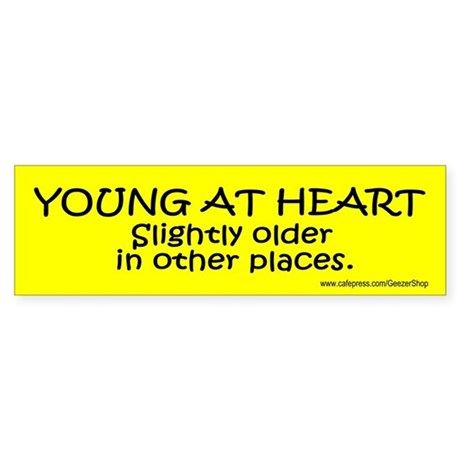 Young At Heart. Slightly older in other places