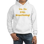 Yes, I'm STILL Breastfeeding Hooded Sweatshirt