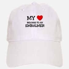 My Heart Belongs To An EMBALMER Baseball Baseball Cap