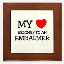 My Heart Belongs To An EMBALMER Framed Tile