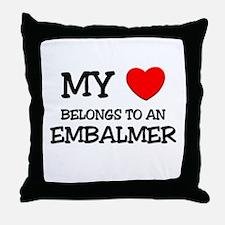 My Heart Belongs To An EMBALMER Throw Pillow