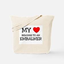 My Heart Belongs To An EMBALMER Tote Bag