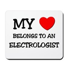 My Heart Belongs To An ELECTROLOGIST Mousepad