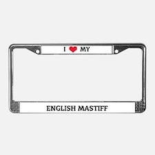 I Love My English Mastiff License Plate Frame