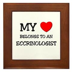 My Heart Belongs To An ECCRINOLOGIST Framed Tile