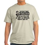 You're Grounded! Light T-Shirt