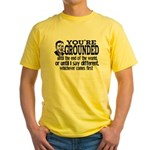 You're Grounded! Yellow T-Shirt
