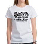 You're Grounded! Women's T-Shirt