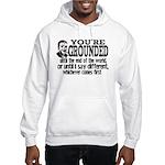 You're Grounded! Hooded Sweatshirt