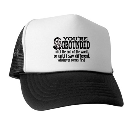 You're Grounded! Trucker Hat
